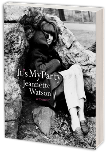 Memoir by Jeannette Watson It's My Party